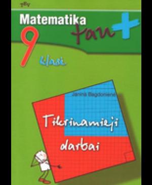 Matematika tau Plius. Tikrinamieji darbai IX klasei