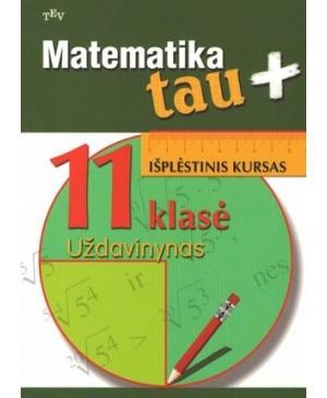 Matematika Tau plius. 11 klasė. Išplėstinis kursas. Uždavinynas