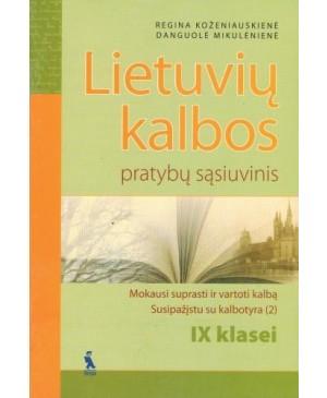 Lietuvių kalbos pratybų sąsiuvinis IX klasei.2 dalis. Mokausi suprasti ir vartoti kalbą.
