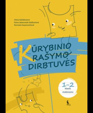 KŪRYBINIO RAŠYMO DIRBTUVĖS 1-2 klasės mokiniams