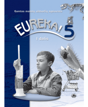 Eureka! 5. Užduočių sąsiuvinis V klasei,1 dalis