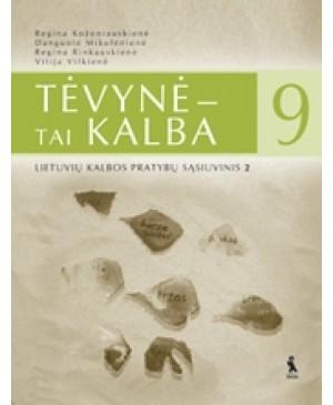 TĖVYNĖ – TAI KALBA. 2-asis lietuvių kalbos pratybų sąsiuvinis IX klasei