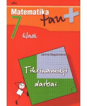 Matematika tau +. Tikrinamieji darbai VII klasei