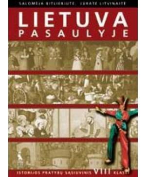 Lietuva pasaulyje. Istorijos pratybų sąsiuvinis VIII klasei