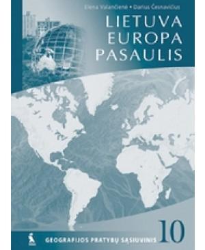 LIETUVA. EUROPA. PASAULIS. Geografijos pratybų sąsiuvinis X klasei