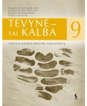 TĖVYNĖ – TAI KALBA. 1-asis lietuvių kalbos pratybų sąsiuvinis IX klasei